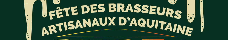 Fête des Brasseurs Artisanaux d'Aquitaine